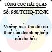 Công văn 960/2013/TCHQ-TXNK