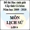 Đề thi học sinh giỏi tỉnh Cà Mau lớp 9 năm 2010 môn Lịch sử