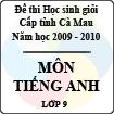Đề thi học sinh giỏi tỉnh Cà Mau lớp 9 năm 2010 môn Tiếng Anh