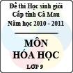 Đề thi học sinh giỏi tỉnh Cà Mau lớp 9 năm 2011 môn Hóa học