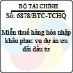 Công văn 6878/BTC-TCHQ