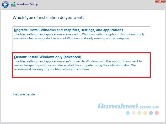 Click vào Custom: Install Windows only (Advanced)